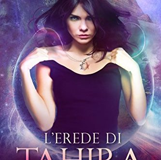 """Recensione """"L'erede di Tahira"""" di Linda Bertasi – """"Dopotutto il massimo segno della fine è il suo principio"""""""