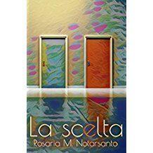 """Recensione de """"La scelta"""" di Rosaria M. Notarsanto"""