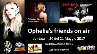 Ophelia's Friends on air – 50 puntata 21 maggio 2017