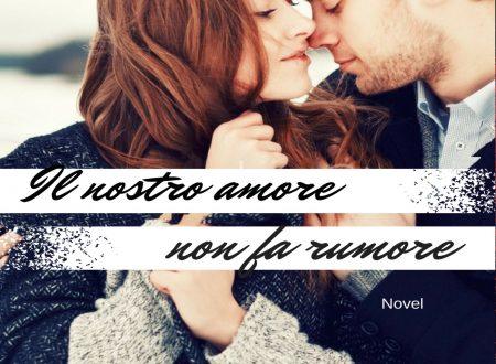 """Segnalazione di """"Il nostro amore non fa rumore"""" di Lucia Tommasi"""