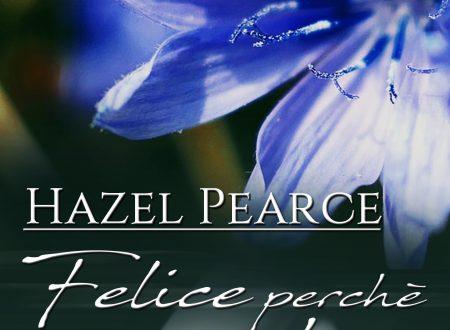 """Segnalazione di """"Felice perché ho te"""" di  Hazel Pearce"""