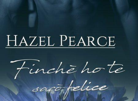 """Segnalazione di """"Finché ho te sarò felice"""" di Hazel Pearce"""