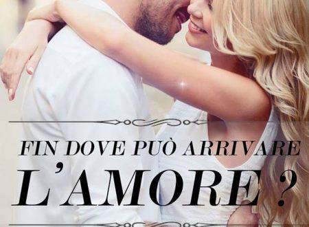 """Segnalazione de """"Fin dove può arrivare l'amore?"""" di Daniela Caiazzo"""