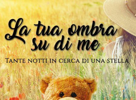 """Segnalazione de """"La tua ombra su di me – Tante notti in cerca di una stella"""" di Anna Leone"""