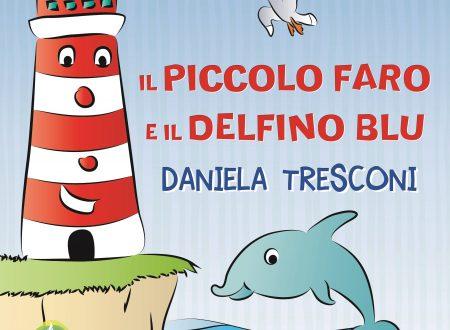 """Segnalazione de """"Il piccolo faro e il delfino Blu"""" di Daniela Tresconi"""