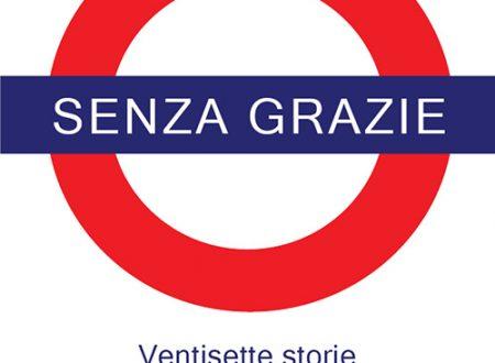 """Segnalazione de """"Senza Grazie"""" di Pino Sassano"""
