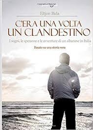 """Segnalazione de """"C'ERA UNA VOLTA UN CLANDESTINO"""" di Eltjon Bida"""