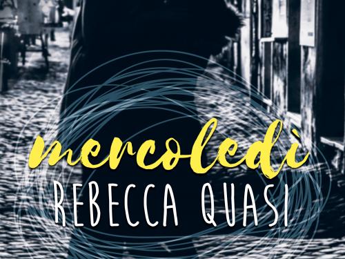 """Segnalazione de """"Mercoledì"""" di Rebecca Quasi"""