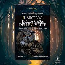 """Segnalazione de """"il Mistero della Casa delle Civette"""" di Max e Francesco Morini"""
