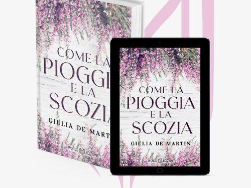 """Segnalazione de """"Come la Pioggia e la Scozia"""" di Giulia de Martin"""