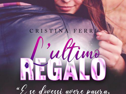 """Segnalazione de """"L'ULTIMO REGALO"""" di Cristina Ferri"""