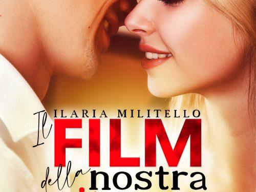 """Segnalazione de """"IL FILM DELLA NOSTRA VITA"""" di  ILARIA MILITELLO"""