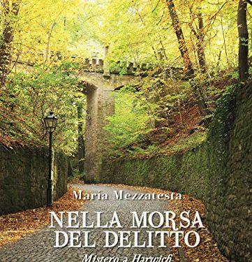 """""""Nella morsa del delitto"""" di Maria Mezzatesta, un poliziesco 'vecchio stile' che non vi deluderà."""