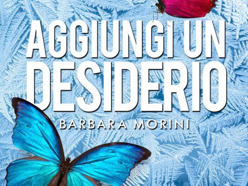 """Segnalazione de """"Aggiungi un desiderio"""" di Barbara Morini"""